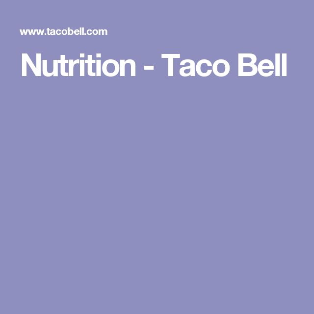 Nutrition - Taco Bell