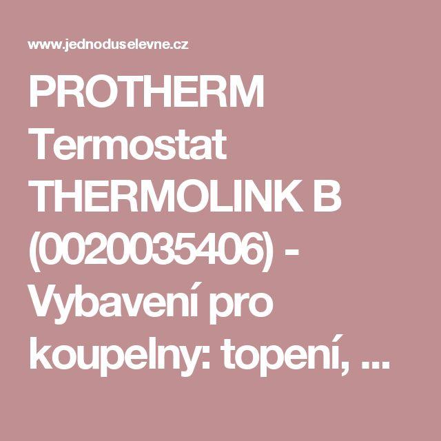 PROTHERM Termostat THERMOLINK  B (0020035406) - Vybavení pro koupelny: topení, bojlery, kotle, radiátory, čerpadla, vany : JednodušeLevně.cz
