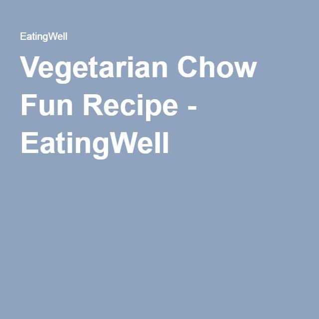 Vegetarian Chow Fun Recipe - EatingWell