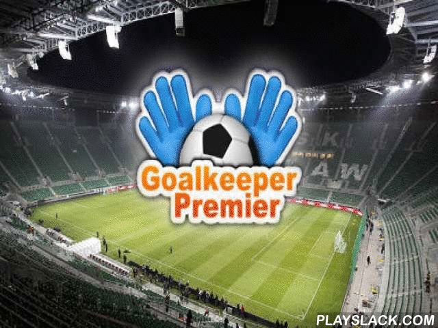 Goalkeeper Premier: Soccer Game  Android Game - playslack.com , safeguard the post of your popular football team from other factions. capture all the balls and don't let the foe team attain a goal into your post. select any national team you want and govern it to properity in the world football championship in this game for Android. You have a critical quest to preserve the goal. Rely on your reactions, capture or return balls, move the gloves in the right point on the screen. Your…