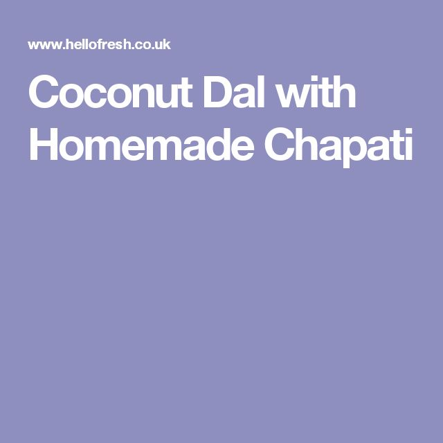 Coconut Dal with Homemade Chapati