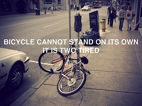 Now that's punny: Bicycles, Laugh, Words Plays, Funny Pictures, Tires, Things, Bikes Humor, True Stories, Funny Puns