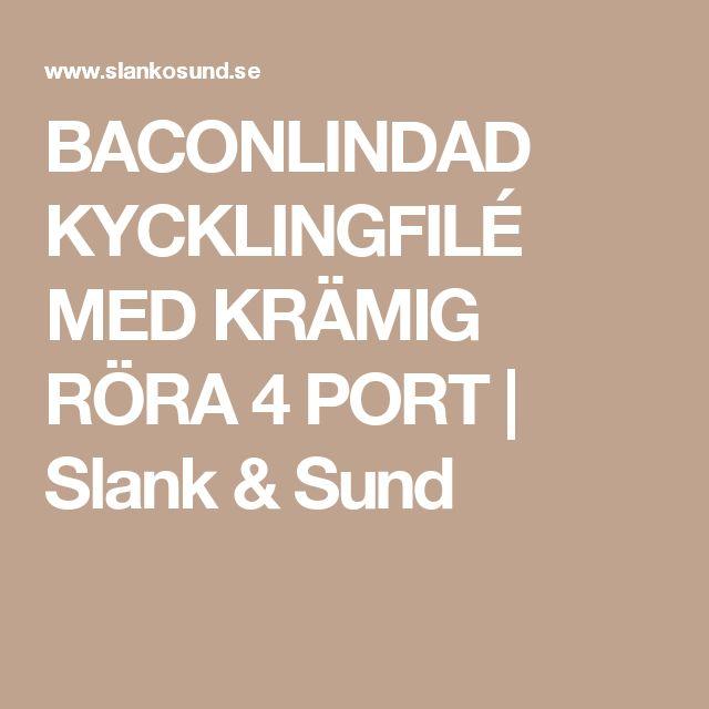 BACONLINDAD KYCKLINGFILÉ MED KRÄMIG RÖRA 4 PORT | Slank & Sund