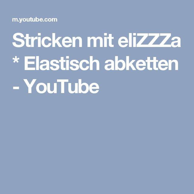 Stricken mit eliZZZa * Elastisch abketten - YouTube