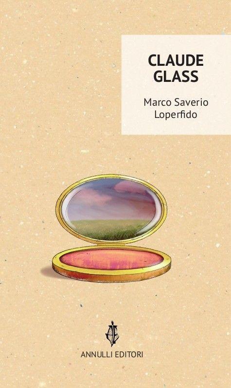 """""""Claude Glass"""" recensito da Giuliano Brenna su LaRecherche.it"""