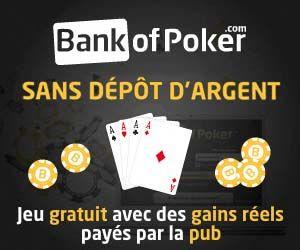 Sur Bank Of Poker, jouez gratuitement pour essayer de gagner de l'argent réel. Les gains sont payés par la pub et les sponsors.