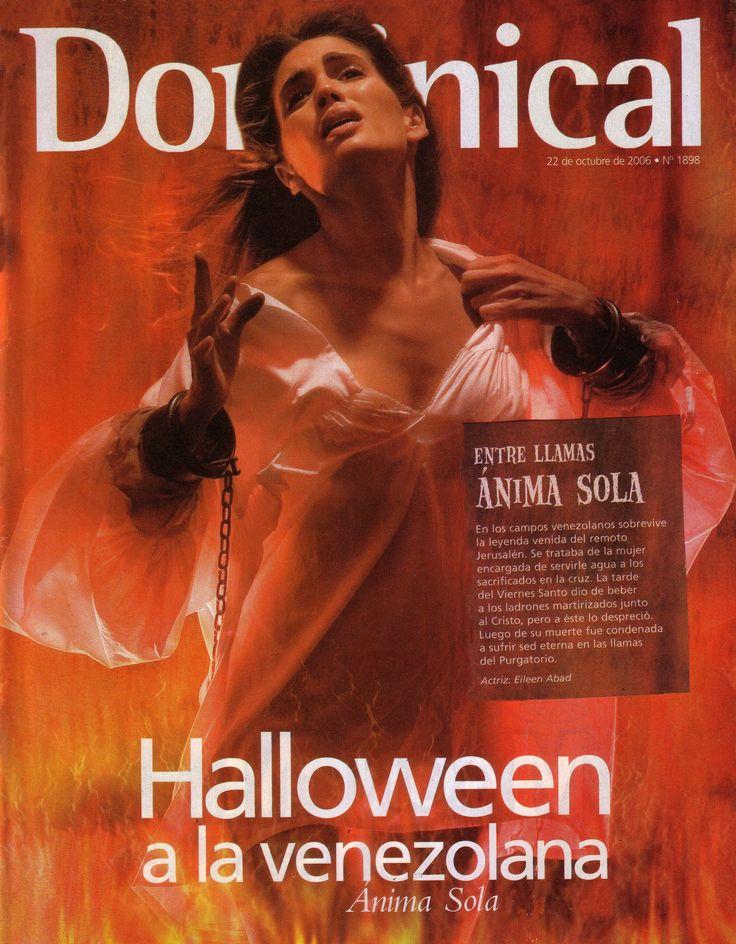 Especial de Halloween a lo Venezolano con algunos de los espectros mas conocidos en Venezuela que realizo la revista Dominical de Ultimas Noticias en el año 2006 :El Anima Sola