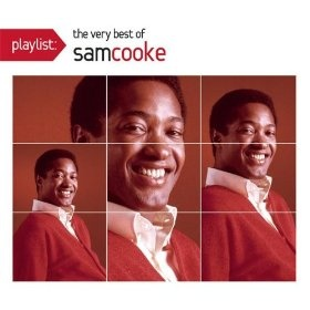 Playlist: The Very Best Of Sam Cooke: Sam Cooke