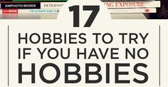 """""""17 Hobbies To Try If You Suck At Hobbies For introverts, extroverts, and everyone in between."""" - buzzfeed.com"""