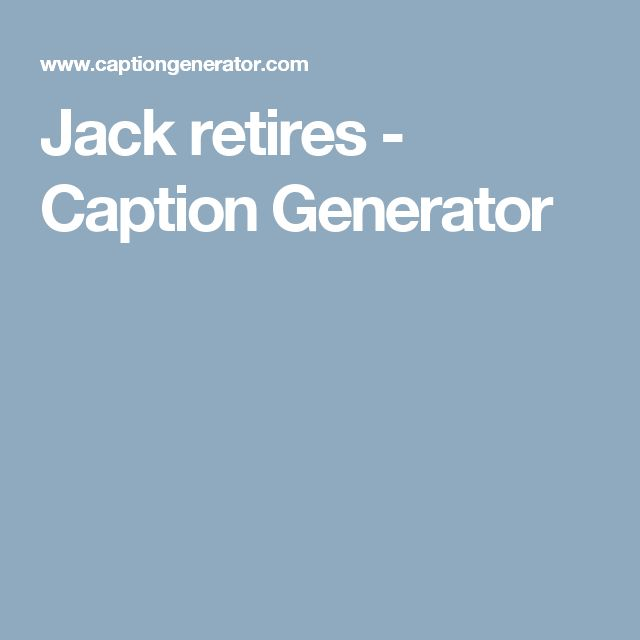 Jack retires - Caption Generator