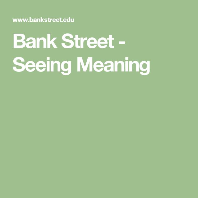 Bank Street - Seeing Meaning