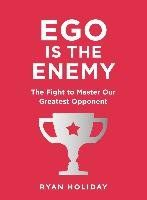 Ego is the Enemy-Holiday Ryan