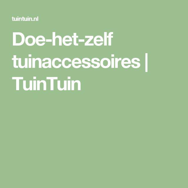 Doe-het-zelf tuinaccessoires | TuinTuin