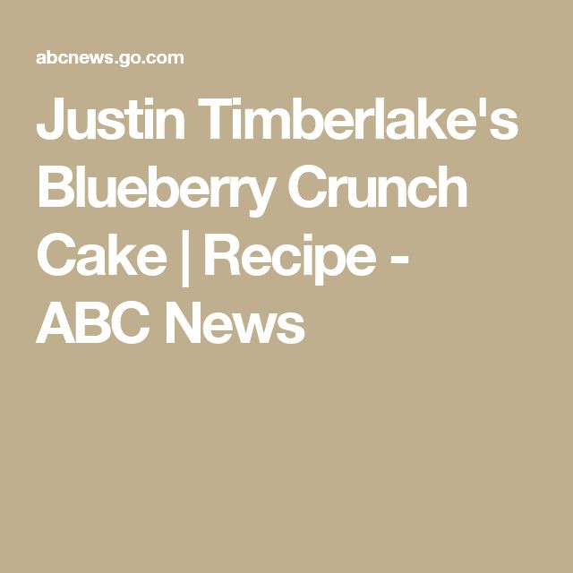 Justin Timberlake's Blueberry Crunch Cake | Recipe - ABC News