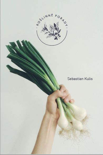 Roślinne porady, Warzywa - SEBASTIAN KULIS | Książka | merlin.pl