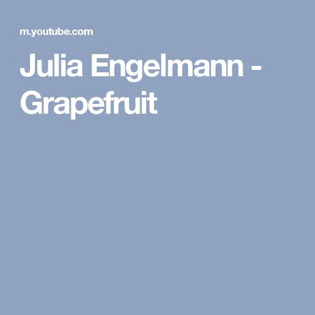 Julia Engelmann - Grapefruit