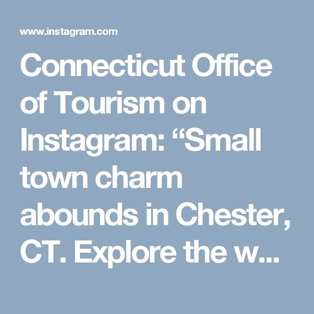 """Connecticut Office of Tourism on Instagram: """"Small town charm abounds in Chester, CT. Explore the walkable downtown lined with galleries, shops and restaurants. #connecticutgram #ig_ct"""" • Instagram"""