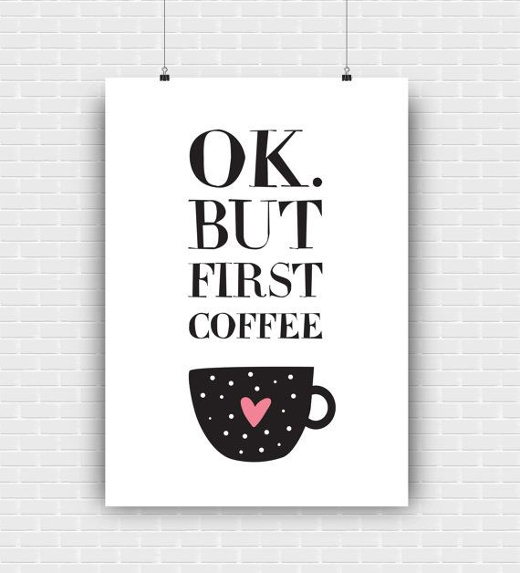 Ok. But first coffee printable art quote. Digital by GraphicCorner