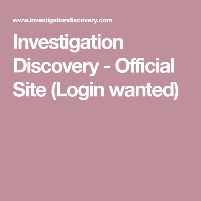 Investigation Discovery - Official Site (Login wanted)