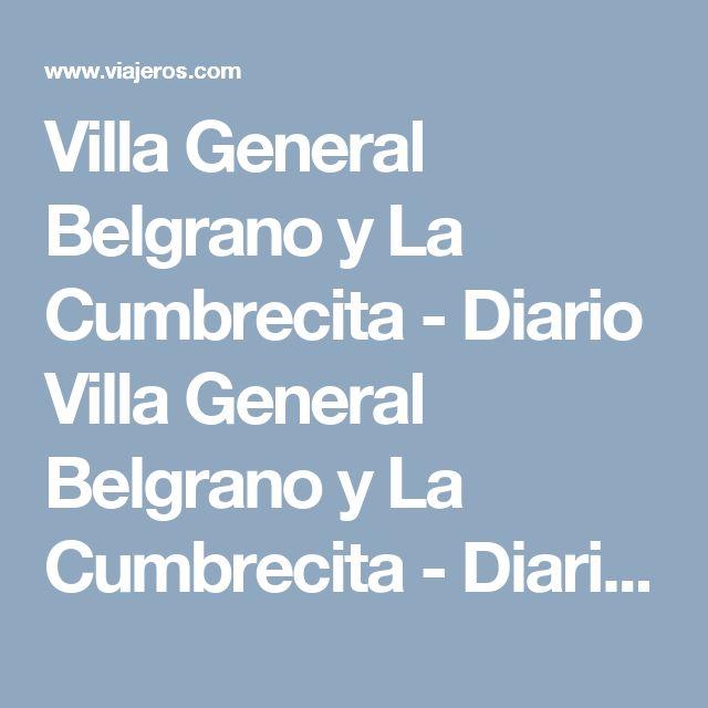 Villa General Belgrano y La Cumbrecita - Diario Villa General Belgrano y La Cumbrecita - Diarios de viaje de Córdoba Capital | Viajeros