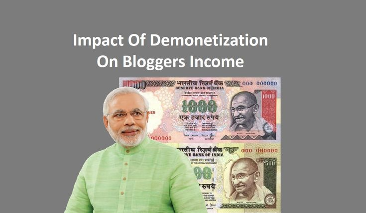 Want to know what would be the Impact Of Demonetization On Bloggers Income. Read the post and understand what should be your next step