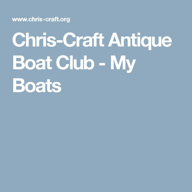 Chris-Craft Antique Boat Club - My Boats