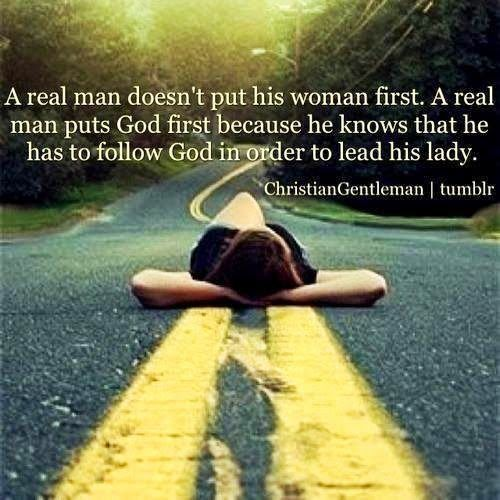 A real man puts God first...