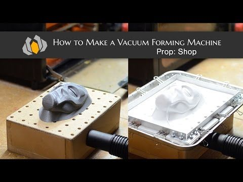 Prop: Shop - How to Make a Vacuum Forming Machine - YouTube