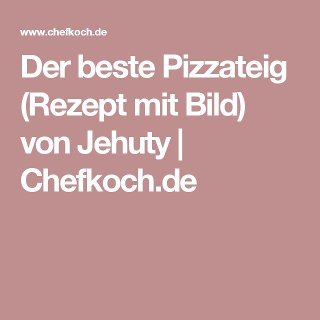 Der beste Pizzateig (Rezept mit Bild) von Jehuty | Chefkoch.de