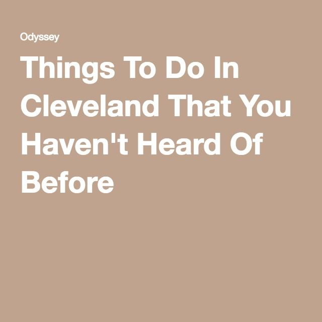 Things To Do In Cleveland That You Haven't Heard Of Before