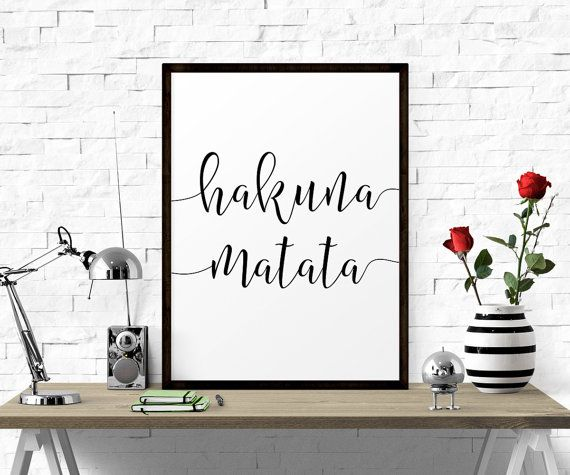 Hey, I found this really awesome Etsy listing at https://www.etsy.com/uk/listing/268725031/motivational-quote-hakuna-matata-black