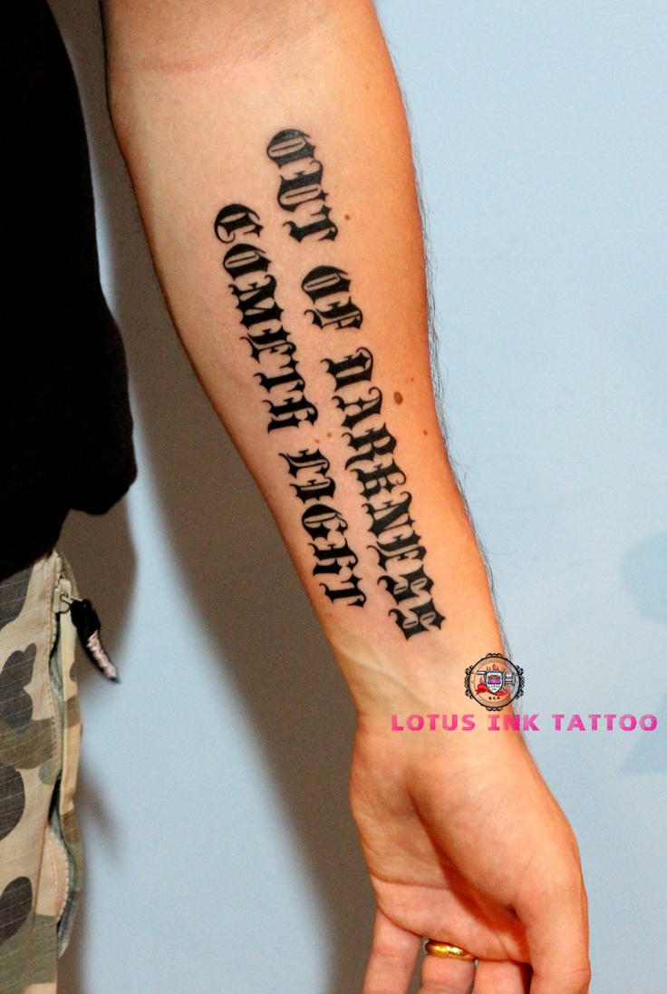 My Favourite Quote Quot Out Of Darkness Cometh Light Quot Tattoo