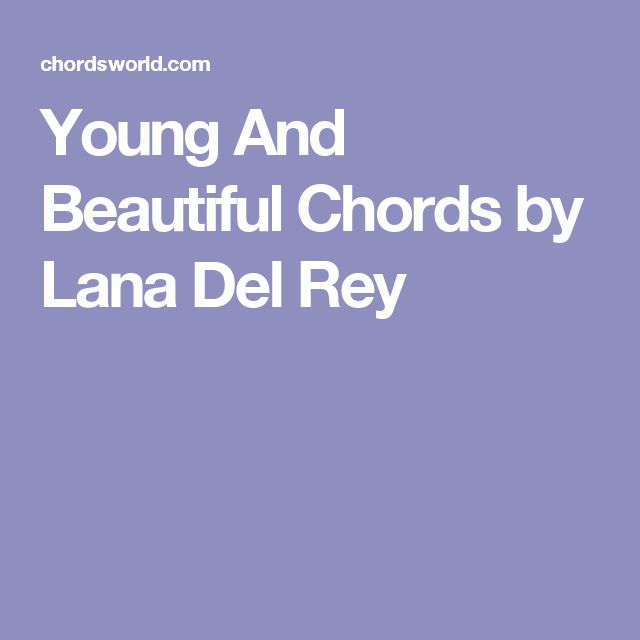 Young And Beautiful Chords by Lana Del Rey