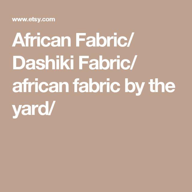 African Fabric/ Dashiki Fabric/ african fabric by the yard/