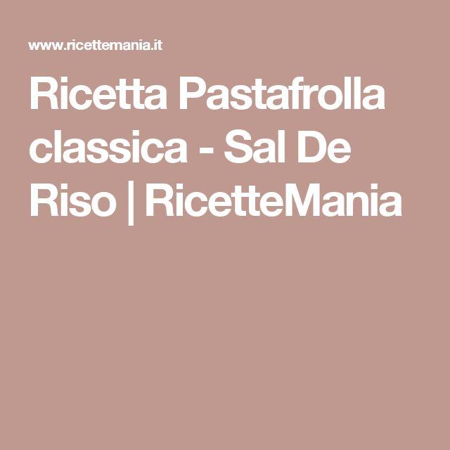 Ricetta Pastafrolla classica - Sal De Riso | RicetteMania