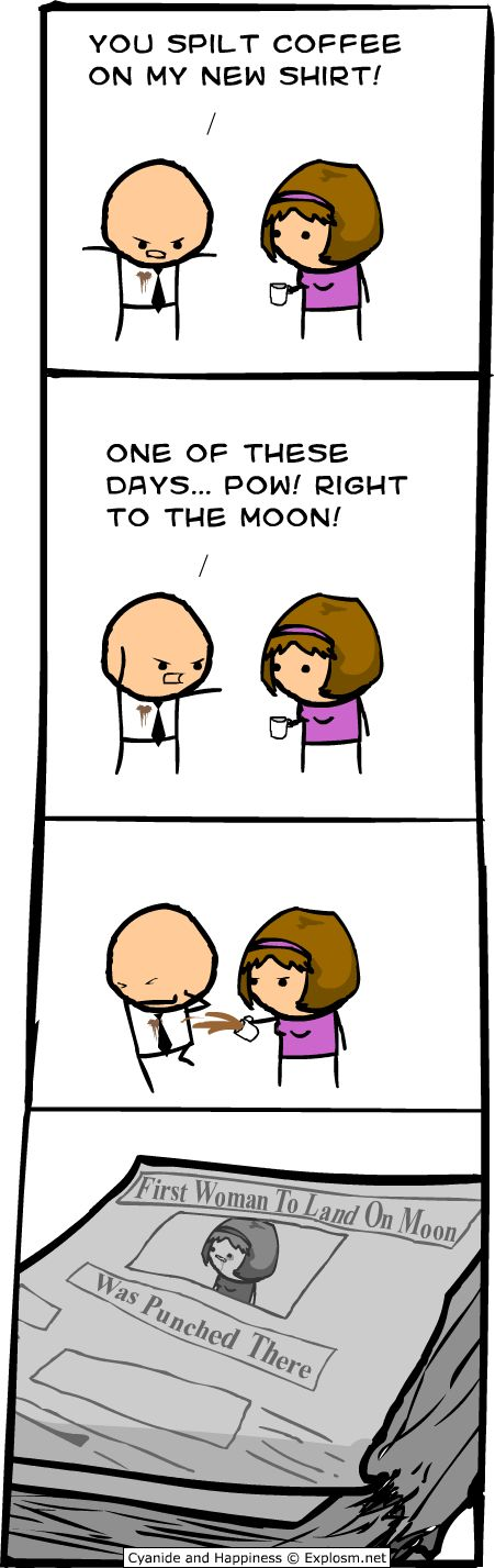 Cyanide & Happiness... Dad says this all the time