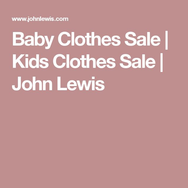 Baby Clothes Sale | Kids Clothes Sale | John Lewis