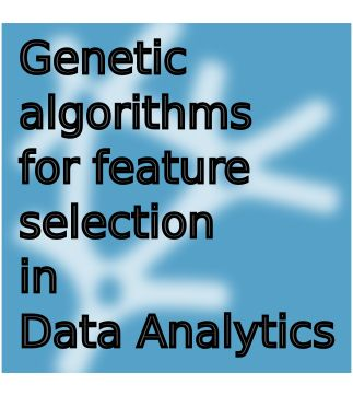 Genetic algorithms for feature selection in Data Analytics.  In this article we show how genetic algorithms can be applied to optimize the performance of a predictive model, by selecting the most relevant features.