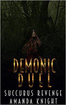 SUCCUBUS: Demonic Duel (Paranormal Succubus Shifter Curse Menage ) (Threesome Fantasy Demon Short Stories) - Kindle edition by Amanda Knight. Paranormal Romance Kindle eBooks @ Amazon.com.