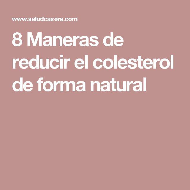 8 Maneras de reducir el colesterol de forma natural