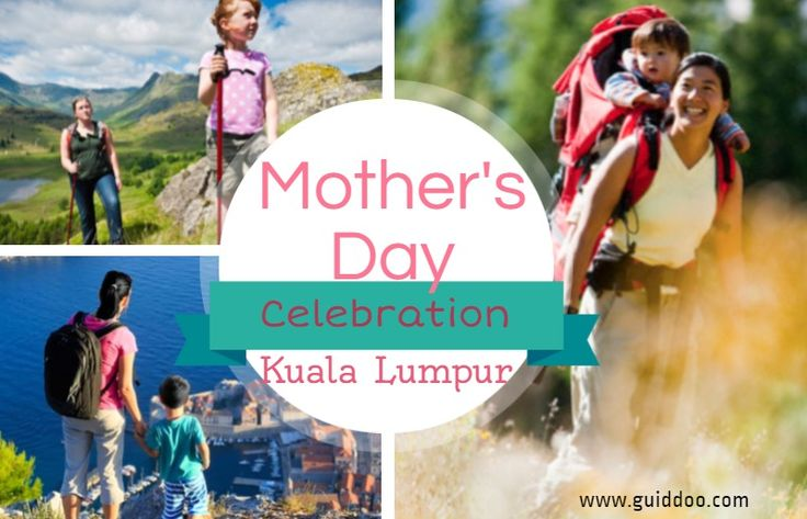 Best Ways to Celebrate Mother's Day in Kuala Lumpur