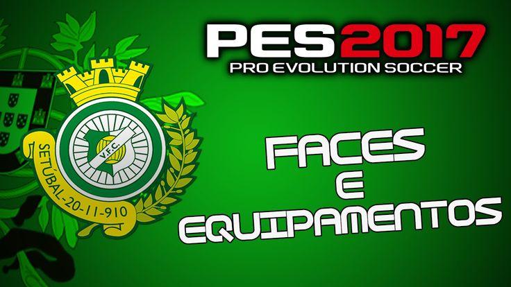 Faces e Equipamentos do Vitória de Setúbal FC|PES 2017 PS4