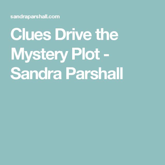 Clues Drive the Mystery Plot  - Sandra Parshall