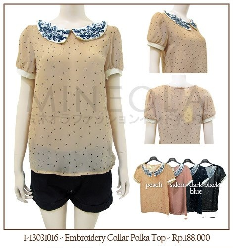 #MINEOLA #NewArrival - Embroidery Colar Polka Top Peach color. Also available in salem, dark blue and black color. Get this for only Rp.188.000,-   Fabrics: Polyester - Product code: 1-13031016 - Bust: 84cm - Length: 62cm