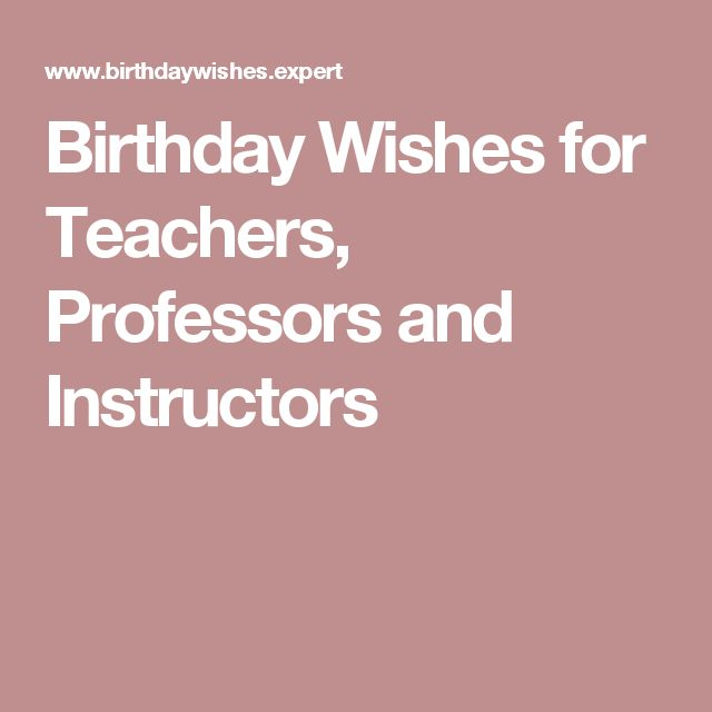 Birthday Wishes for Teachers, Professors and Instructors