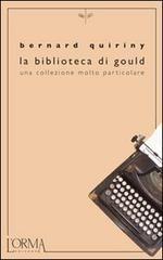 """Bernard Quiriny, La biblioteca di Gould, L'Orma  Fermo restando che i libri migliori sono quelli che nessuno scriverà, rimane la possibilità di descriverli. Nell'eccentrica biblioteca di Gould, si trovano capolavori dotati di grandi poteri. Alcuni hanno letteralmente """"salvato delle vite"""". Altri sono autentici assassini. Altri ancora, come bottiglie di pregio, invecchiano in una cantina e continuano a essere scritti dopo la morte del loro autore…"""