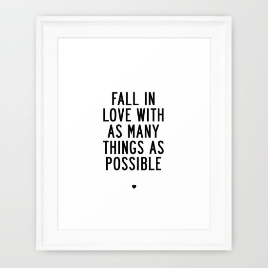 Fall In Love With As Many Things As Possible Framed Art