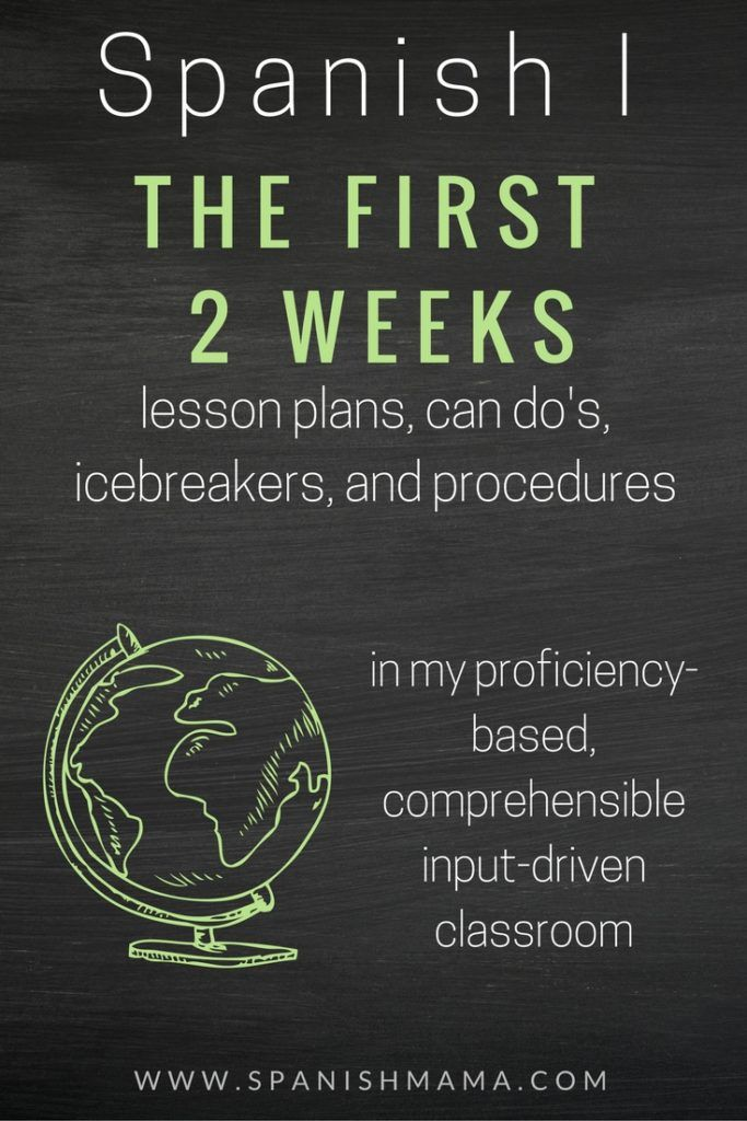 Spanish I: The First Two Weeks. Lesson plans, icebreakers, procedures, syllabus, and can-do statements for the first ten days of school.