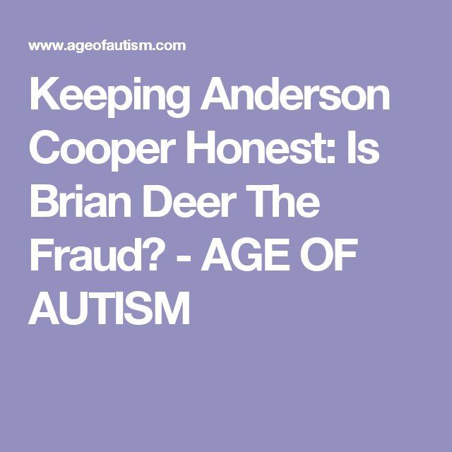Keeping Anderson Cooper Honest: Is Brian Deer The Fraud? - AGE OF AUTISM