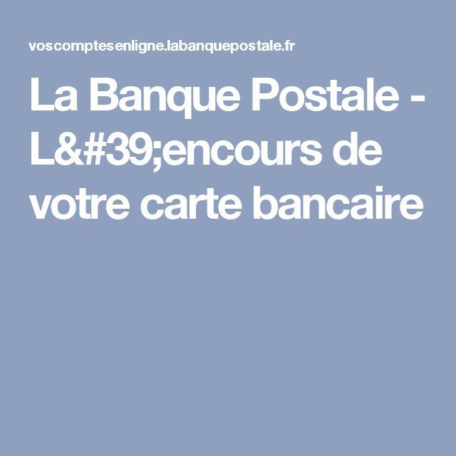 La Banque Postale - L'encours de votre carte bancaire